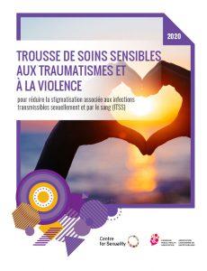 Trousse de soins sensibles aux traumatismes et à la violence pour réduire la stigmatisation associée aux infections transmissibles sexuellement et par le sang (ITSS)